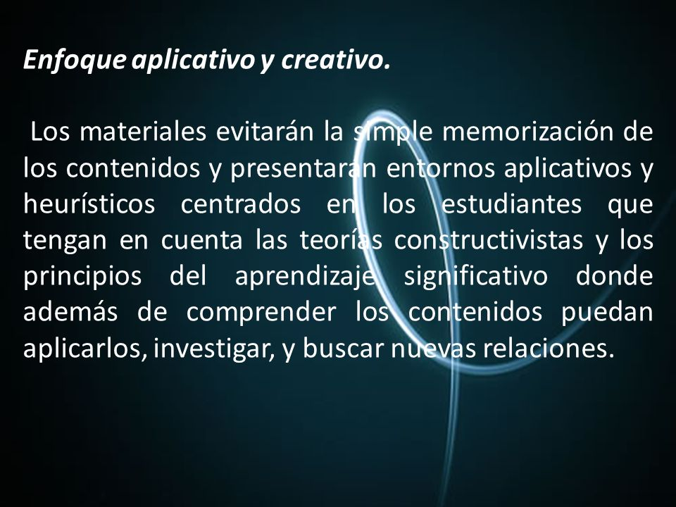 Enfoque aplicativo y creativo.