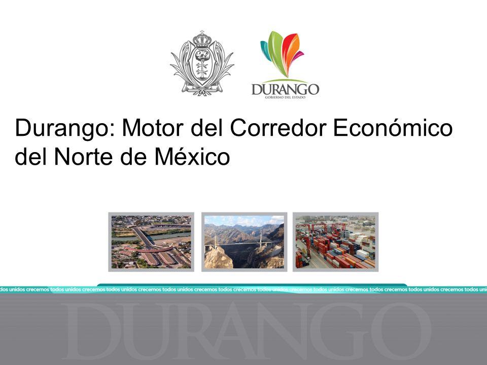 Durango: Motor del Corredor Económico del Norte de México