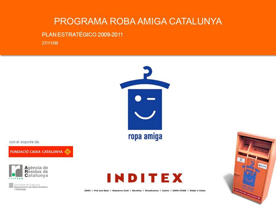 PLAN ESTRATÉGICO 2009-2011 27/11/08 con el soporte de: PROGRAMA ROBA AMIGA CATALUNYA