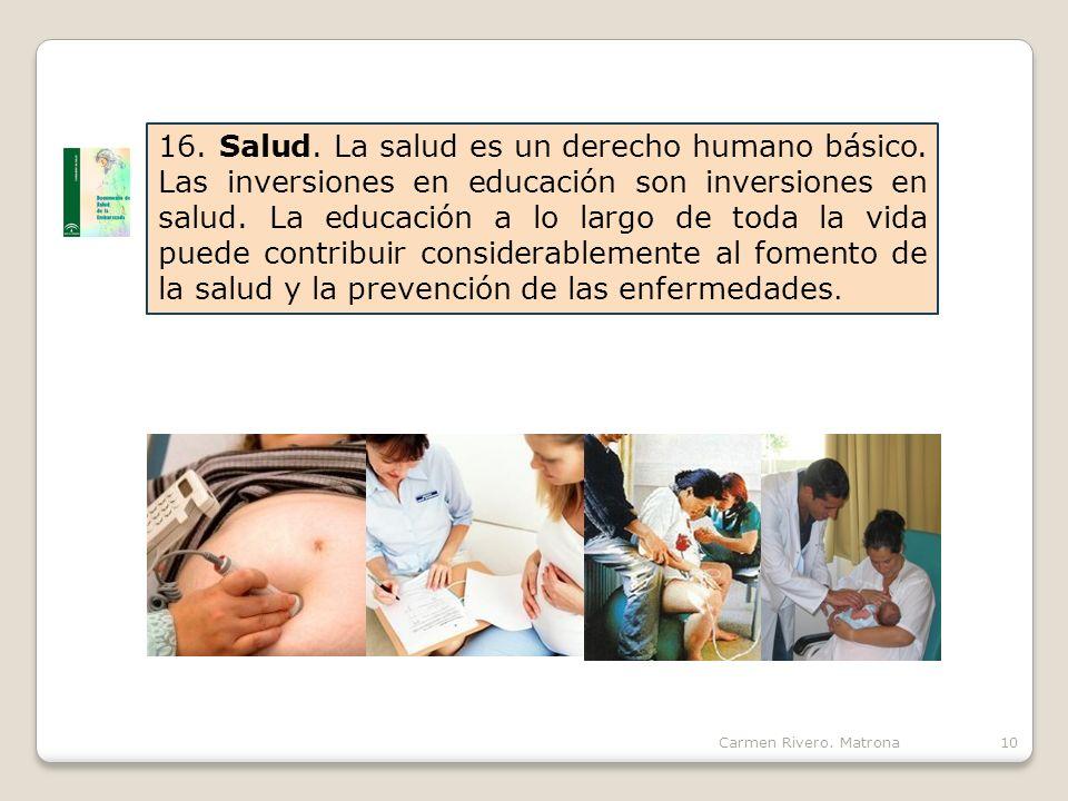 Carmen Rivero.Matrona10 16. Salud. La salud es un derecho humano básico.