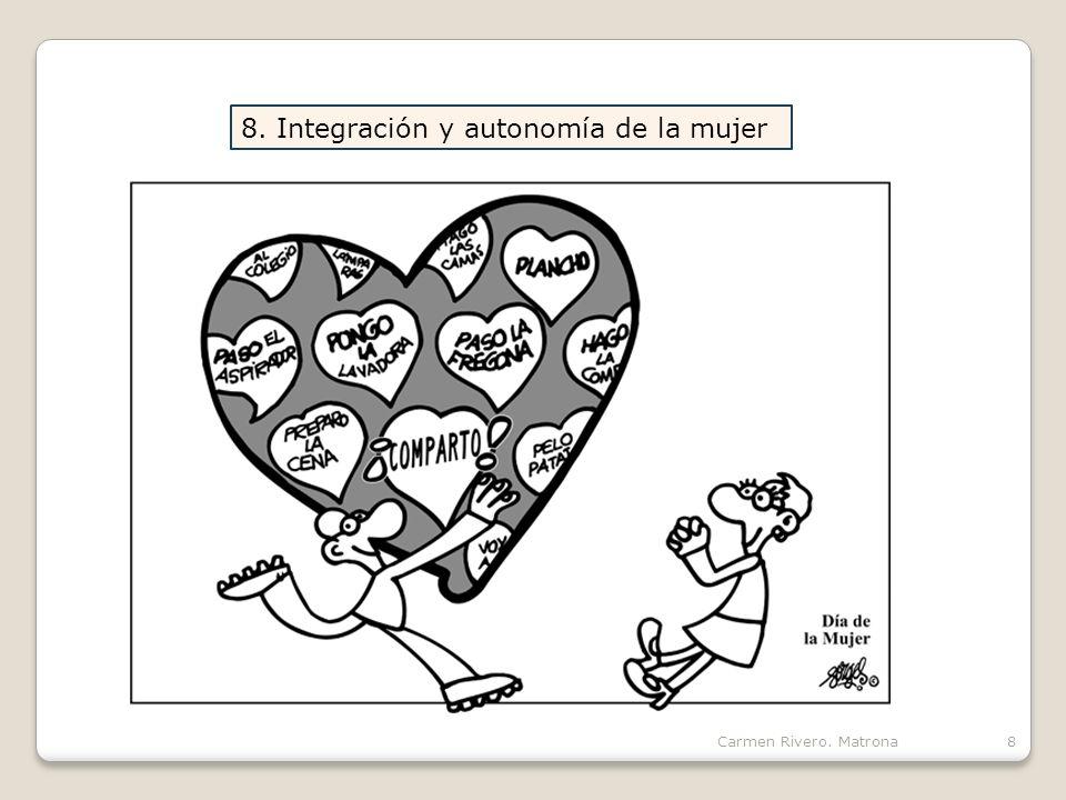 Carmen Rivero. Matrona8 8. Integración y autonomía de la mujer