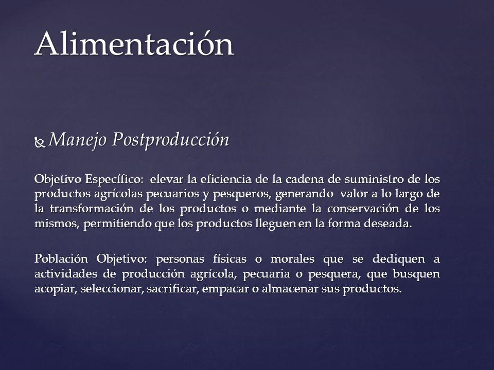 Manejo Postproducción Manejo Postproducción Objetivo Específico: elevar la eficiencia de la cadena de suministro de los productos agrícolas pecuarios