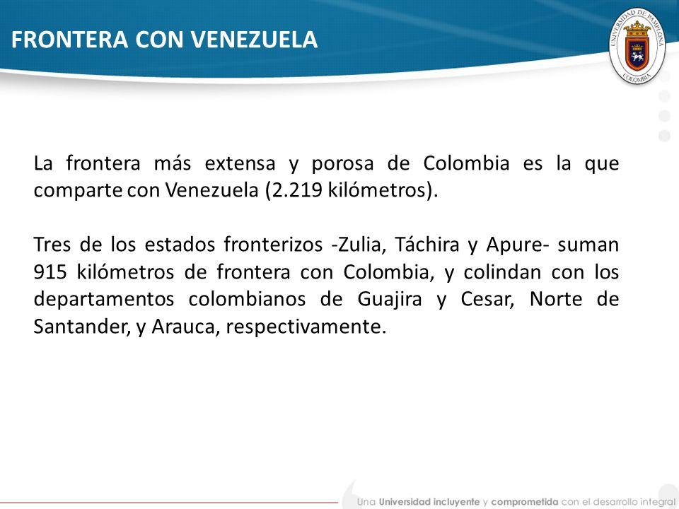 FRONTERA CON VENEZUELA La frontera más extensa y porosa de Colombia es la que comparte con Venezuela (2.219 kilómetros). Tres de los estados fronteriz