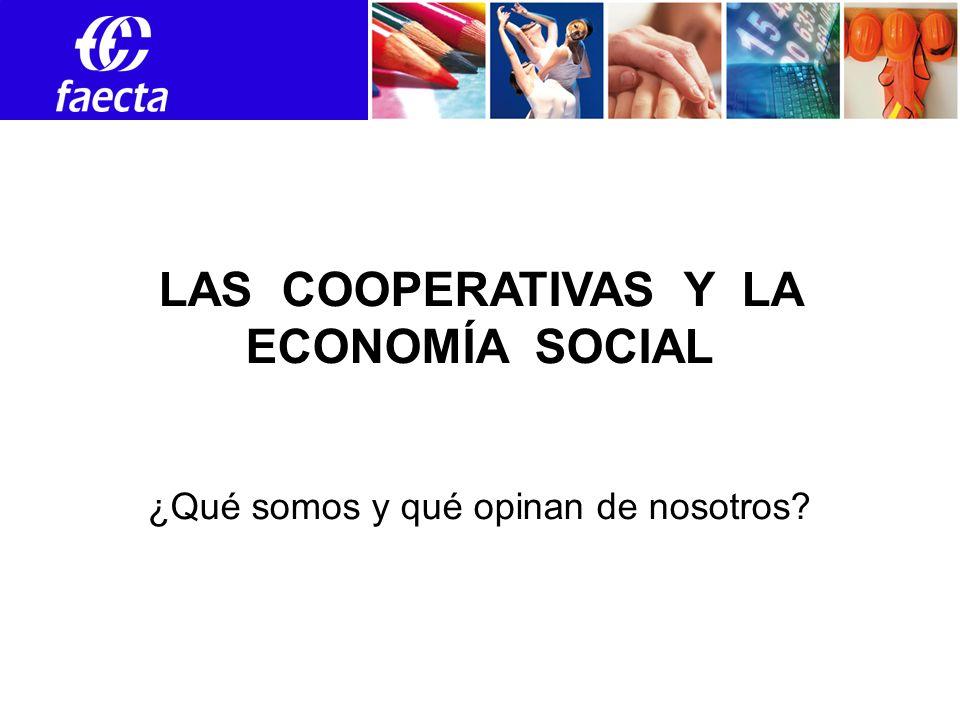 Empleos LAS COOPERATIVAS Y LA ECONOMÍA SOCIAL ¿Qué somos y qué opinan de nosotros?