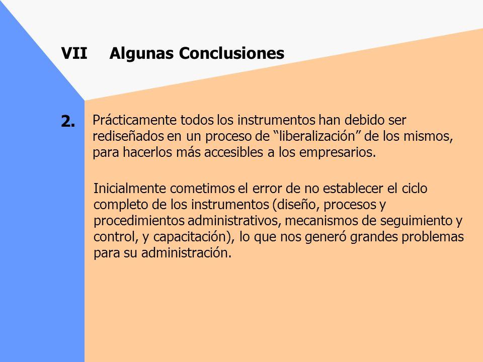 VIIAlgunas Conclusiones El proceso de aceptación de los Servicios de Desarrollo Empresarial por parte de los beneficiarios fue inicialmente lento, per