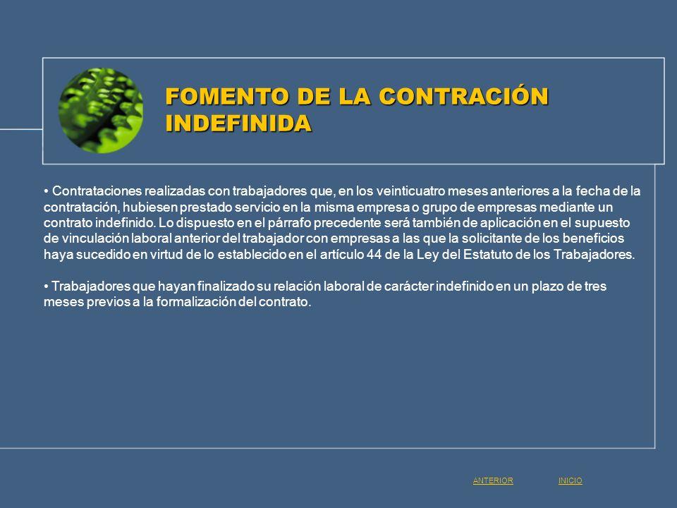 FOMENTO DE LA CONTRACIÓN INDEFINIDA Contrataciones realizadas con trabajadores que, en los veinticuatro meses anteriores a la fecha de la contratación