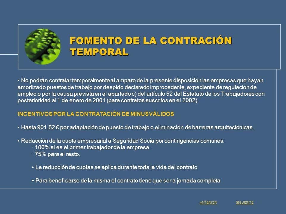 FOMENTO DE LA CONTRACIÓN TEMPORAL No podrán contratar temporalmente al amparo de la presente disposición las empresas que hayan amortizado puestos de