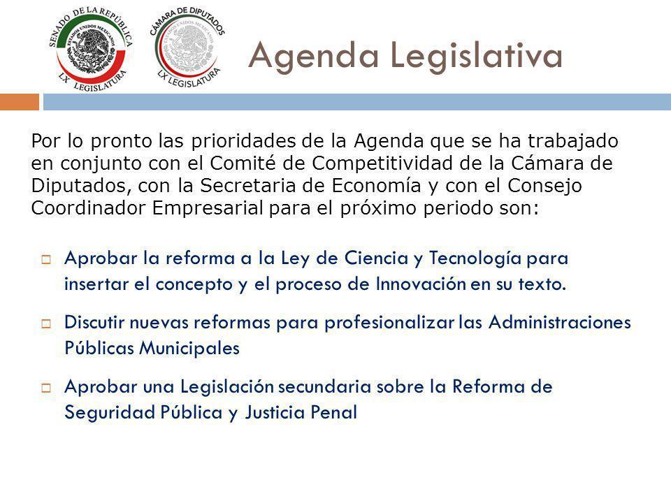 Por lo pronto las prioridades de la Agenda que se ha trabajado en conjunto con el Comité de Competitividad de la Cámara de Diputados, con la Secretari