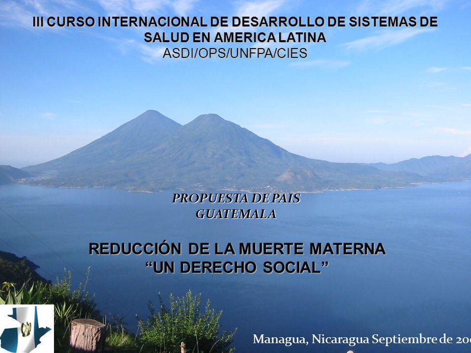 III CURSO INTERNACIONAL DE DESARROLLO DE SISTEMAS DE SALUD EN AMERICA LATINA ASDI/OPS/UNFPA/CIES Managua, Nicaragua Septiembre de 2007 PROPUESTA DE PA
