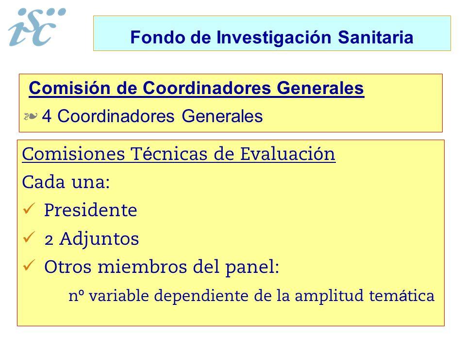 Comisión de Coordinadores Generales § § 4 Coordinadores Generales Comisiones T é cnicas de Evaluaci ó n Cada una: Presidente 2 Adjuntos Otros miembros