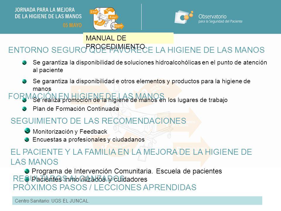 ENTORNO SEGURO QUE FAVORECE LA HIGIENE DE LAS MANO Centro Sanitario: UGC EL JUNCAL.