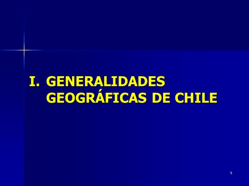 5 I.GENERALIDADES GEOGRÁFICAS DE CHILE