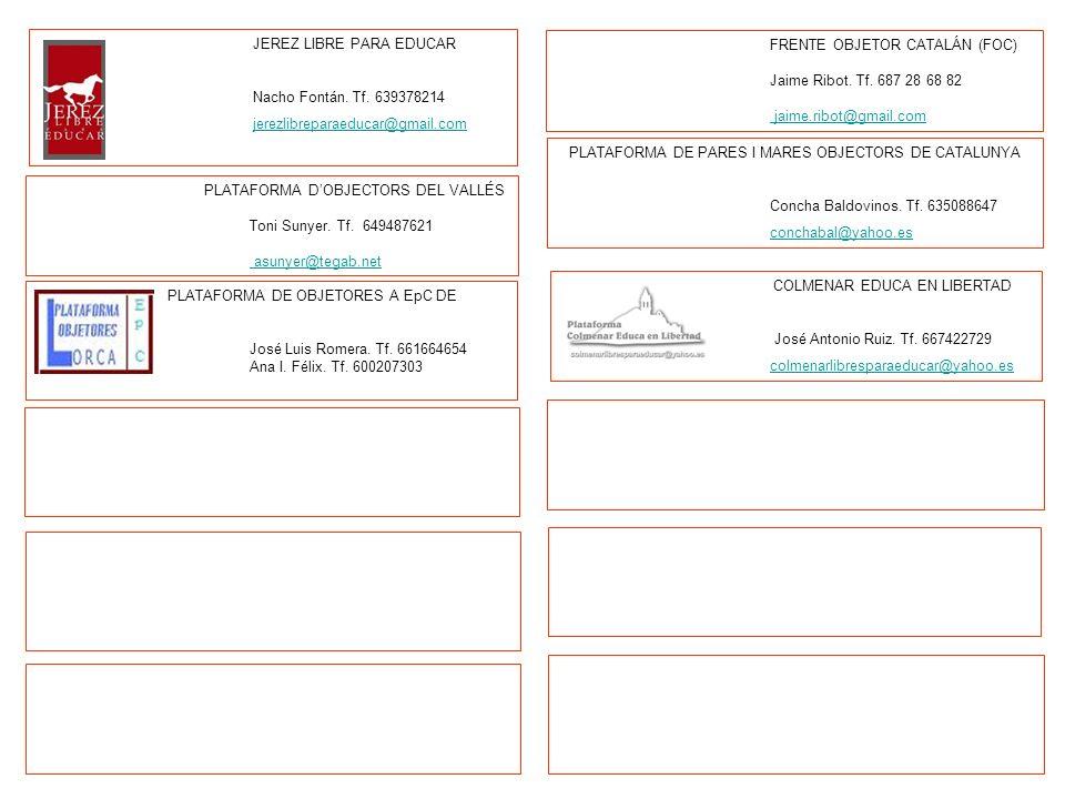 FRENTE OBJETOR CATALÁN (FOC) Jaime Ribot. Tf. 687 28 68 82 jaime.ribot@gmail.com PLATAFORMA DE PARES I MARES OBJECTORS DE CATALUNYA Concha Baldovinos.