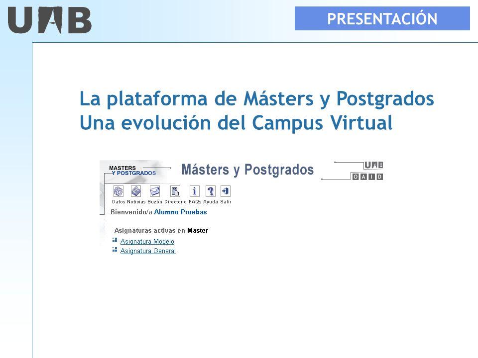 PRESENTACIÓN La plataforma de Másters y Postgrados Una evolución del Campus Virtual