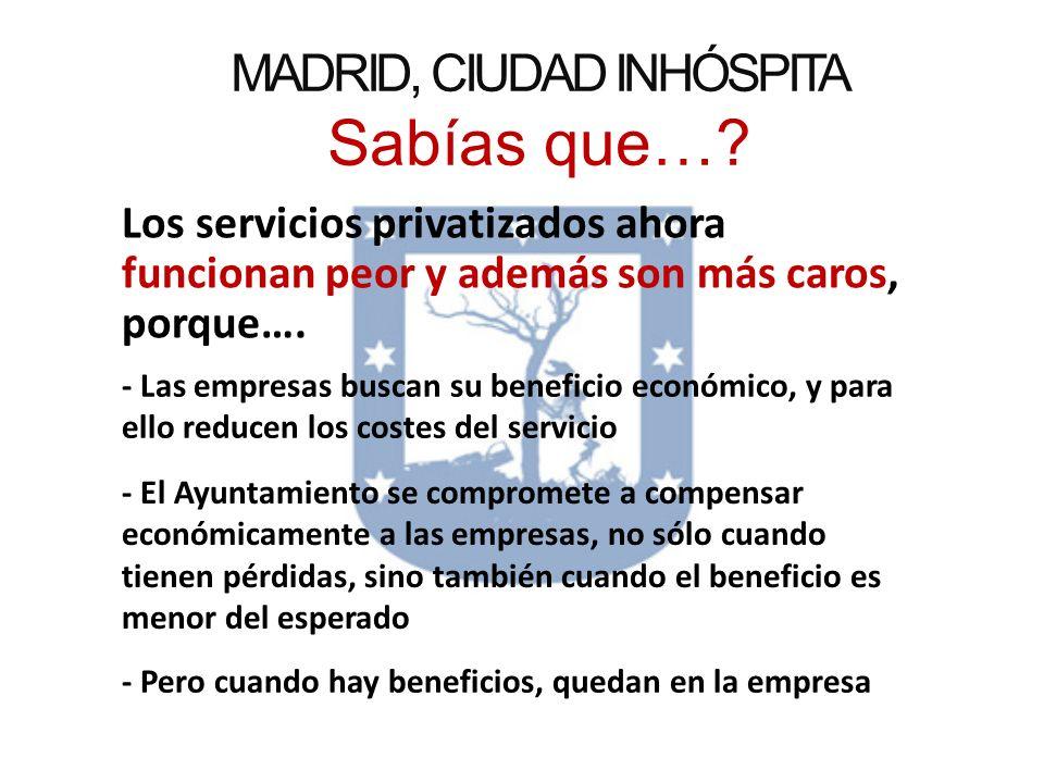 MADRID, CIUDAD INHÓSPITA Sabías que….