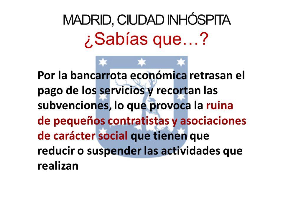 MADRID, CIUDAD INHÓSPITA ¿Sabías que….