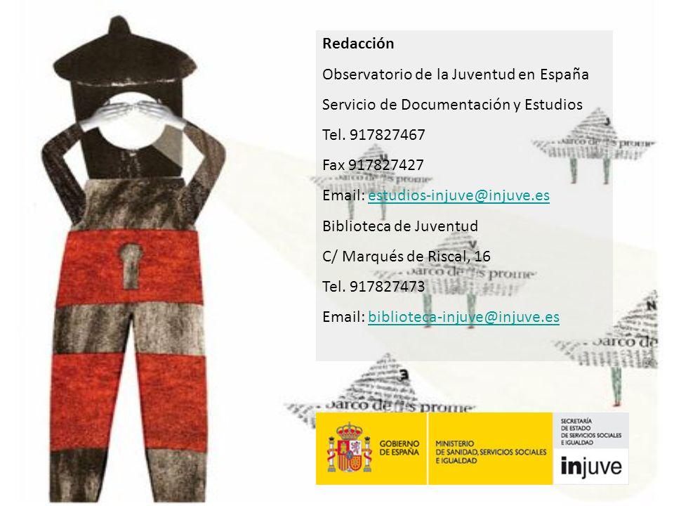 Redacción Observatorio de la Juventud en España Servicio de Documentación y Estudios Tel. 917827467 Fax 917827427 Email: estudios-injuve@injuve.esestu
