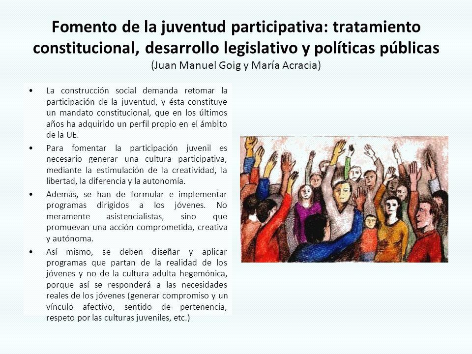 Fomento de la juventud participativa: tratamiento constitucional, desarrollo legislativo y políticas públicas Fomento de la juventud participativa: tr