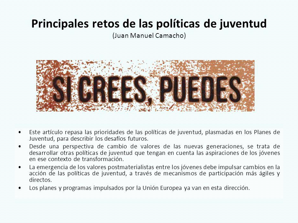 Principales retos de las políticas de juventud Principales retos de las políticas de juventud (Juan Manuel Camacho) Este artículo repasa las prioridad