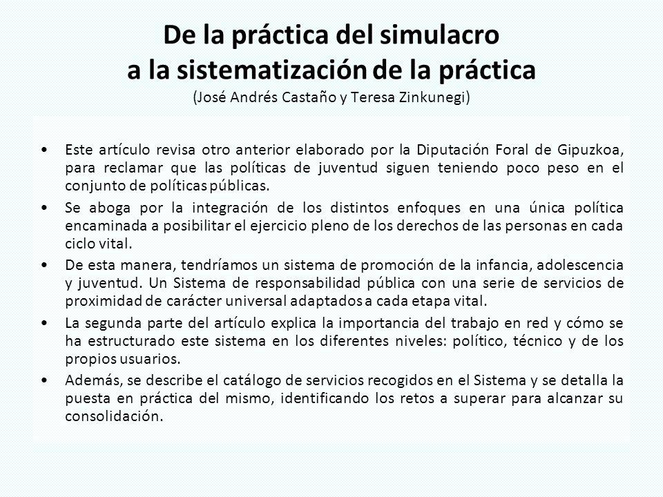 De la práctica del simulacro a la sistematización de la práctica De la práctica del simulacro a la sistematización de la práctica (José Andrés Castaño