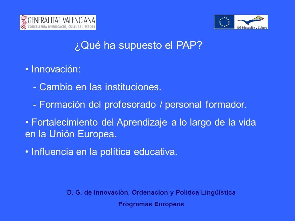 D.G. de Innovación, Ordenación y Política Lingüística Programas Europeos ¿Qué ha supuesto el PAP.