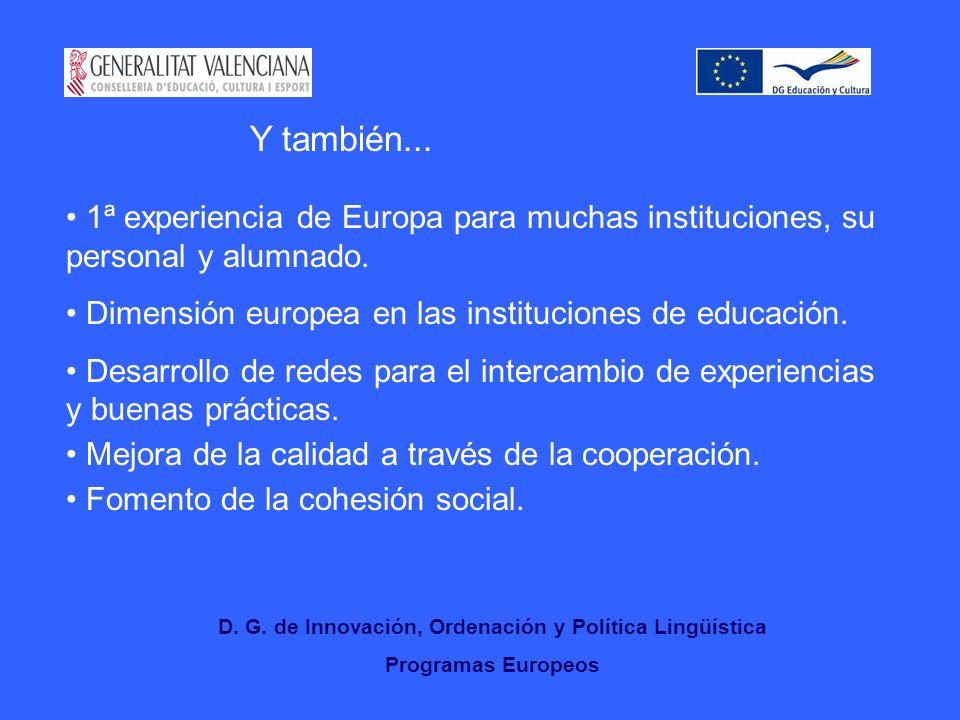 D.G. de Innovación, Ordenación y Política Lingüística Programas Europeos Y también...