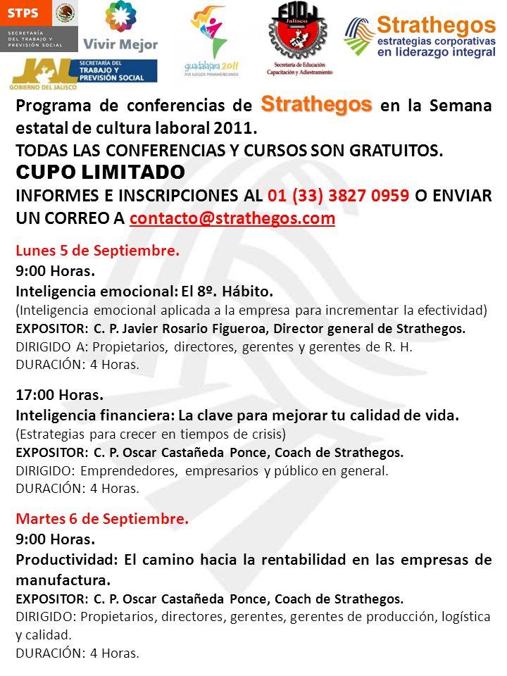 Strathegos Programa de conferencias de Strathegos en la Semana estatal de cultura laboral 2011. TODAS LAS CONFERENCIAS Y CURSOS SON GRATUITOS. CUPO LI