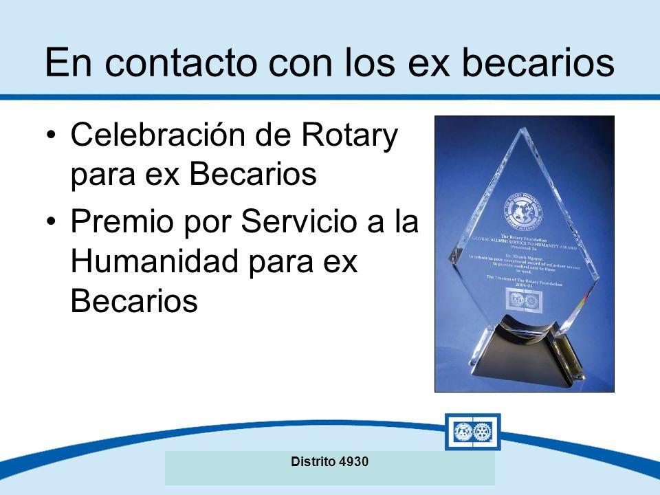 Seminario de La Fundación Rotaria del Distrito XXXX En contacto con los ex becarios Celebración de Rotary para ex Becarios Premio por Servicio a la Humanidad para ex Becarios Distrito 4930