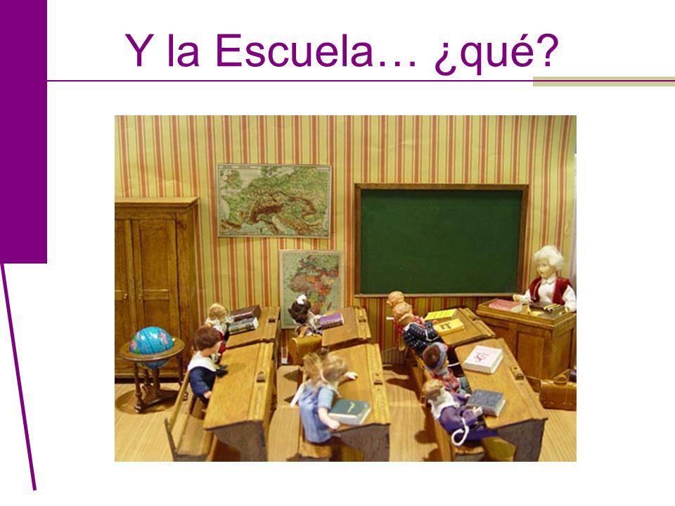 Y la Escuela… ¿qué?