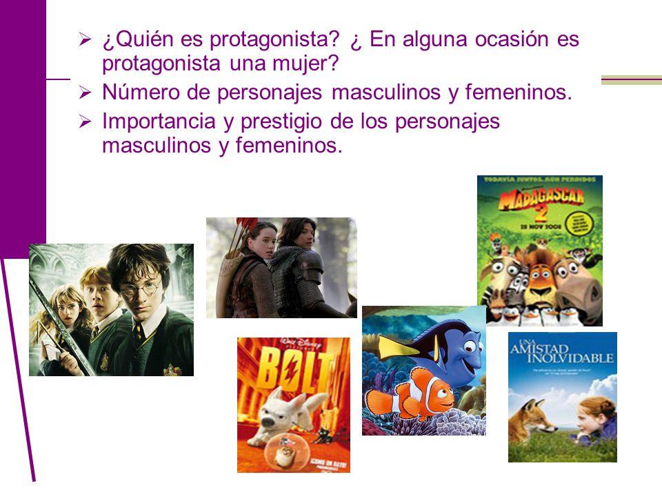 ¿Quién es protagonista? ¿ En alguna ocasión es protagonista una mujer? Número de personajes masculinos y femeninos. Importancia y prestigio de los per