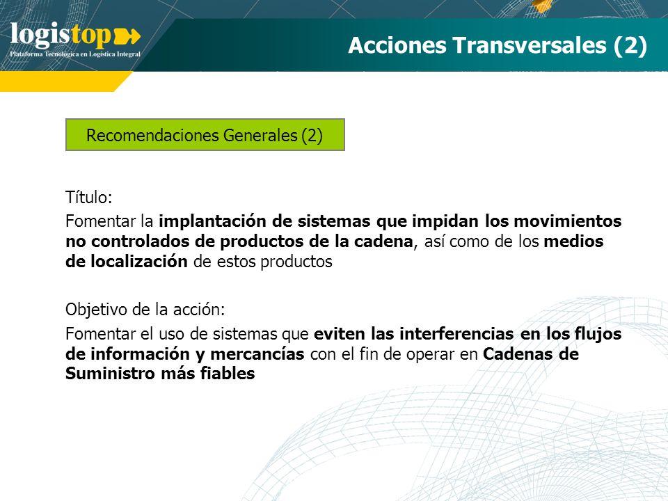 Recomendaciones Generales (2) Acciones Transversales (2) Título: Fomentar la implantación de sistemas que impidan los movimientos no controlados de pr