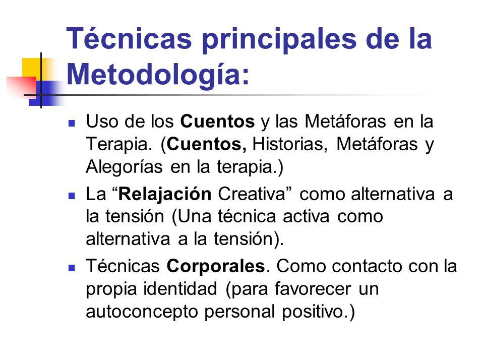 Técnicas principales de la Metodología: Uso de los Cuentos y las Metáforas en la Terapia. (Cuentos, Historias, Metáforas y Alegorías en la terapia.) L