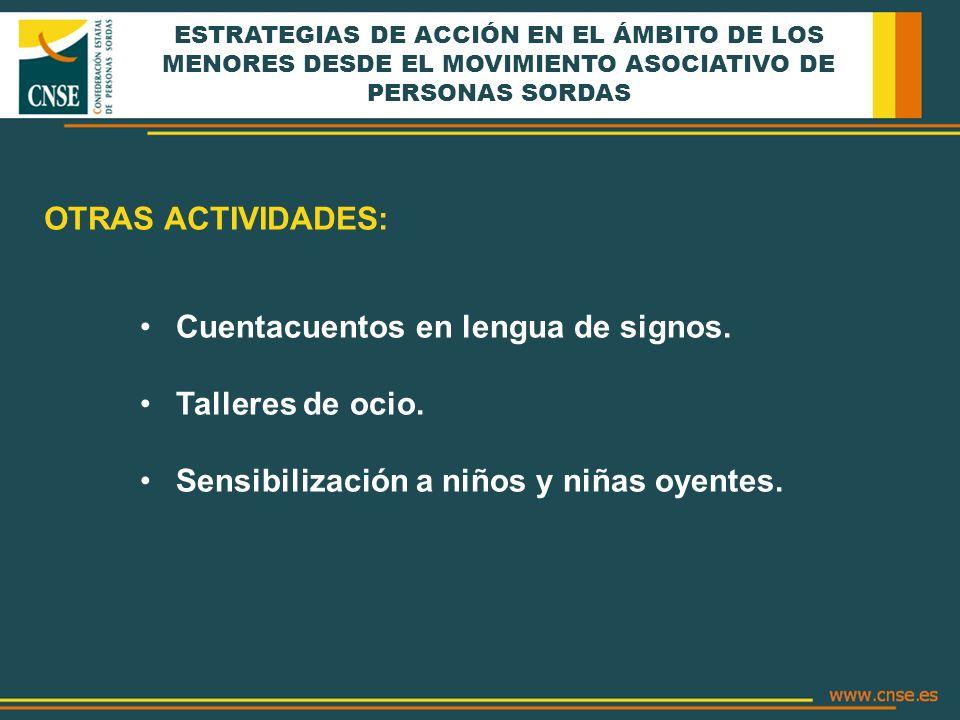 ESTRATEGIAS DE ACCIÓN EN EL ÁMBITO DE LOS MENORES DESDE EL MOVIMIENTO ASOCIATIVO DE PERSONAS SORDAS Cuentacuentos en lengua de signos.