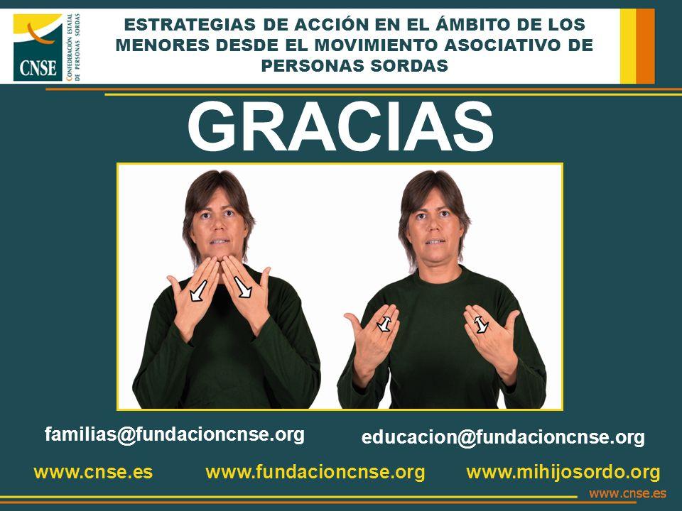 ESTRATEGIAS DE ACCIÓN EN EL ÁMBITO DE LOS MENORES DESDE EL MOVIMIENTO ASOCIATIVO DE PERSONAS SORDAS www.cnse.eswww.fundacioncnse.org www.mihijosordo.o