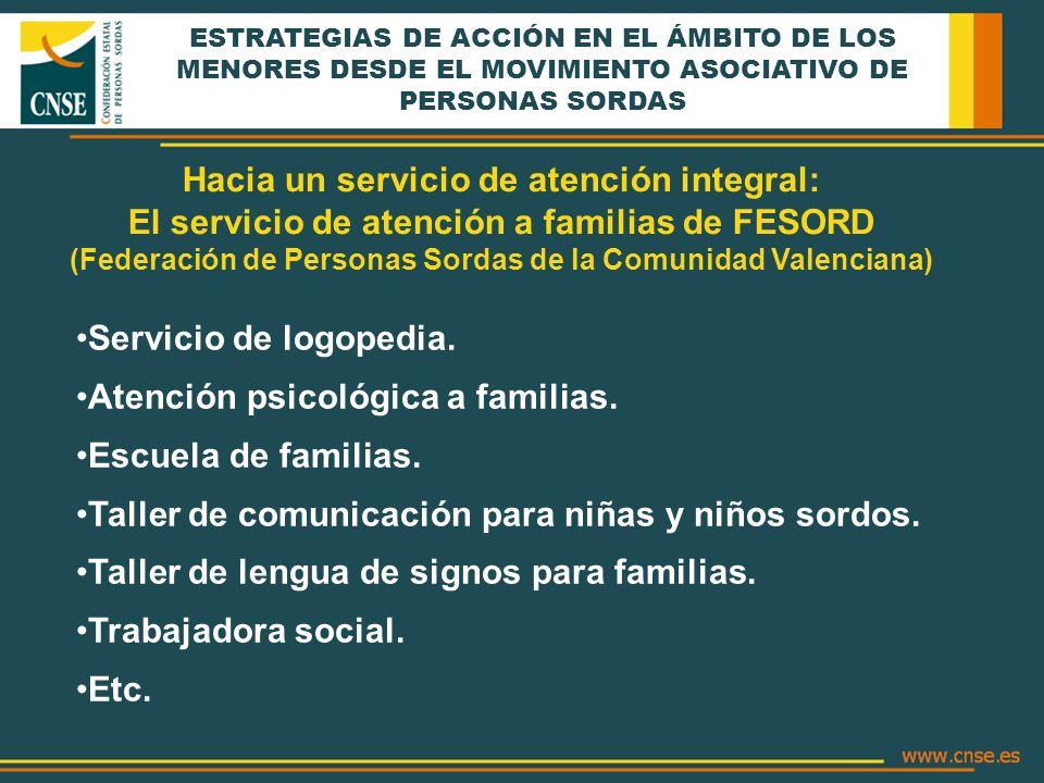 ESTRATEGIAS DE ACCIÓN EN EL ÁMBITO DE LOS MENORES DESDE EL MOVIMIENTO ASOCIATIVO DE PERSONAS SORDAS Hacia un servicio de atención integral: El servici