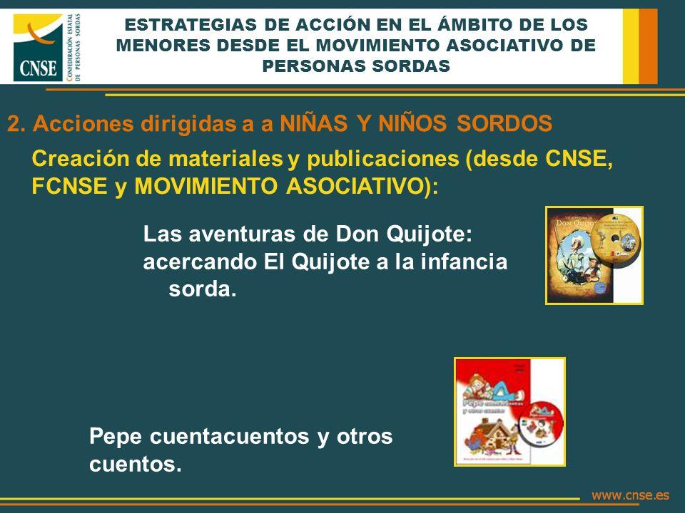 ESTRATEGIAS DE ACCIÓN EN EL ÁMBITO DE LOS MENORES DESDE EL MOVIMIENTO ASOCIATIVO DE PERSONAS SORDAS Las aventuras de Don Quijote: acercando El Quijote