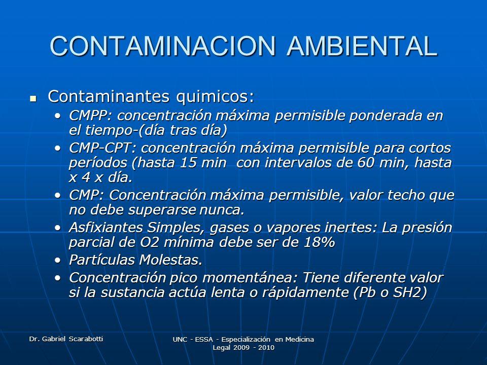 Dr. Gabriel Scarabotti UNC - ESSA - Especialización en Medicina Legal 2009 - 2010 CONTAMINACION AMBIENTAL Contaminantes quimicos: Contaminantes quimic
