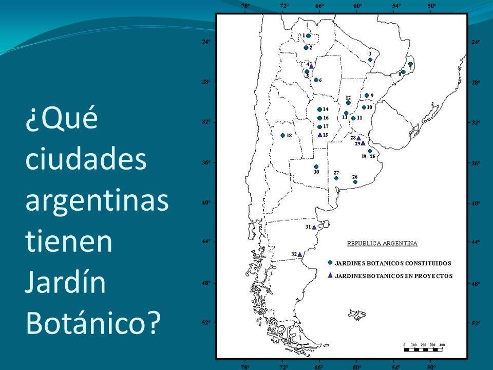 ¿Qué ciudades argentinas tienen Jardín Botánico?