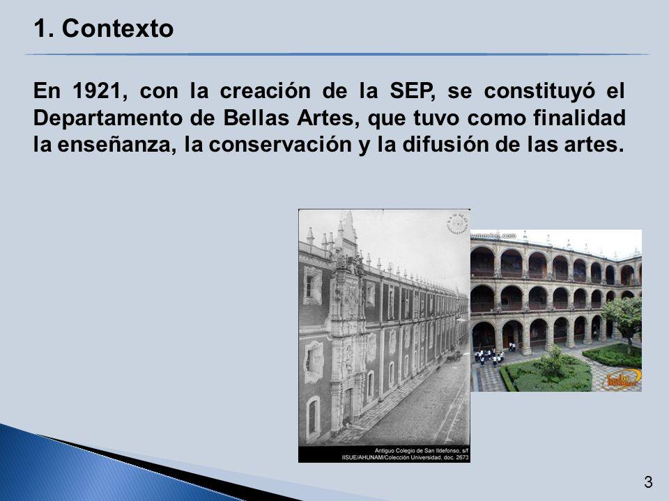 En 1921, con la creación de la SEP, se constituyó el Departamento de Bellas Artes, que tuvo como finalidad la enseñanza, la conservación y la difusión