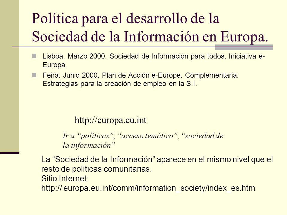 Política para el desarrollo de la Sociedad de la Información en Europa. Lisboa. Marzo 2000. Sociedad de Información para todos. Iniciativa e- Europa.