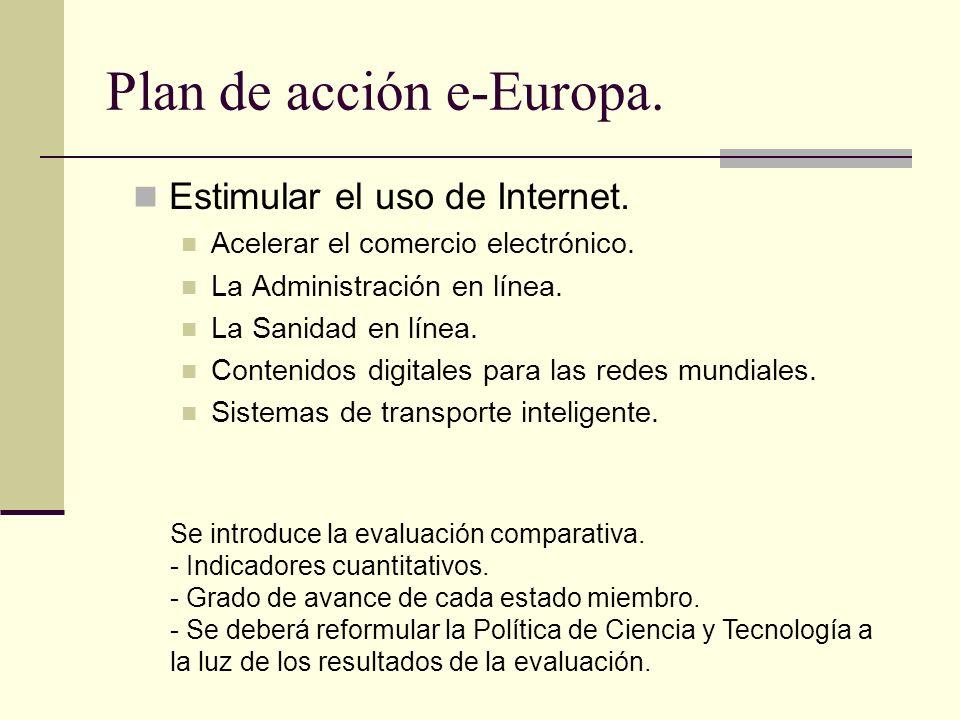 Plan de acción e-Europa. Estimular el uso de Internet. Acelerar el comercio electrónico. La Administración en línea. La Sanidad en línea. Contenidos d
