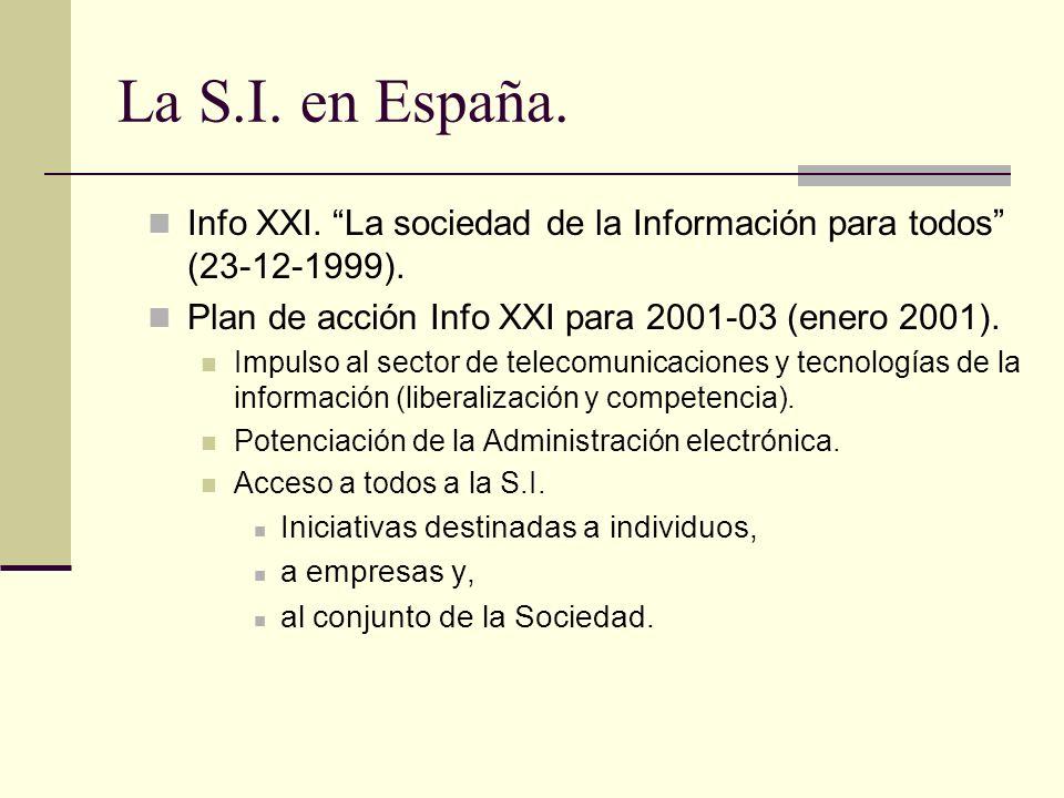 La S.I. en España. Info XXI. La sociedad de la Información para todos (23-12-1999). Plan de acción Info XXI para 2001-03 (enero 2001). Impulso al sect