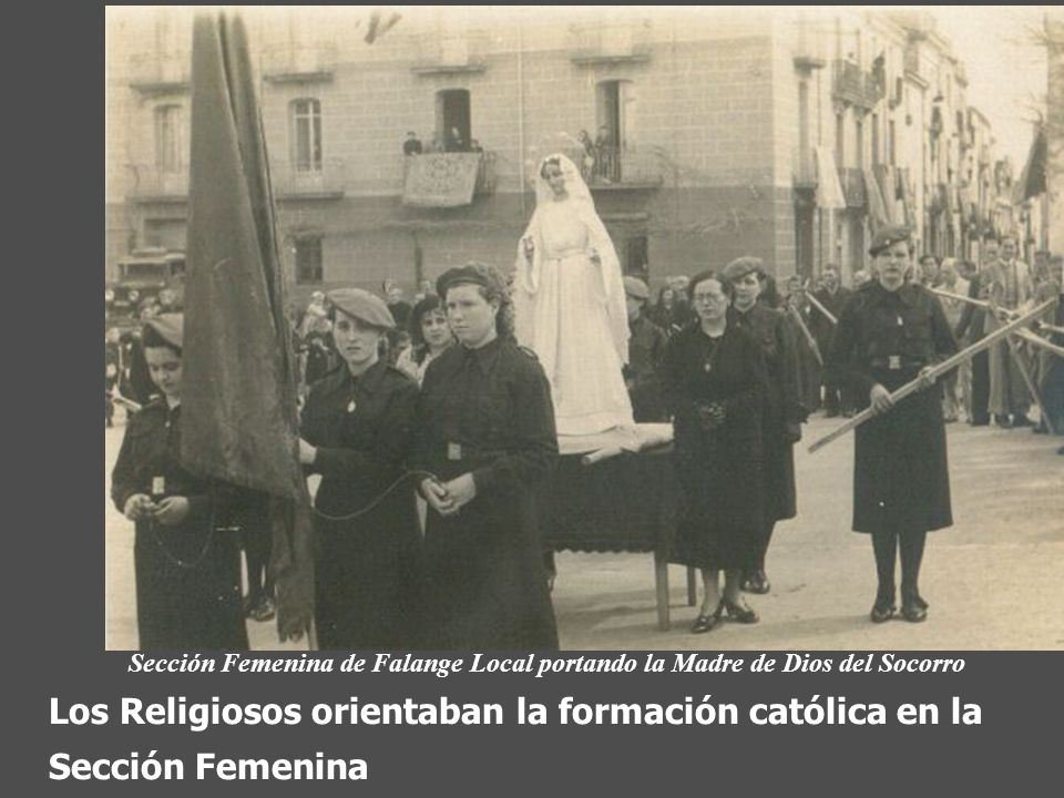 La Sección Femenina desempeñó su labor en las oficinas del Estado Mayor, en las cárceles, en las enfermerías y en los lavaderos de los frentes. Recaud