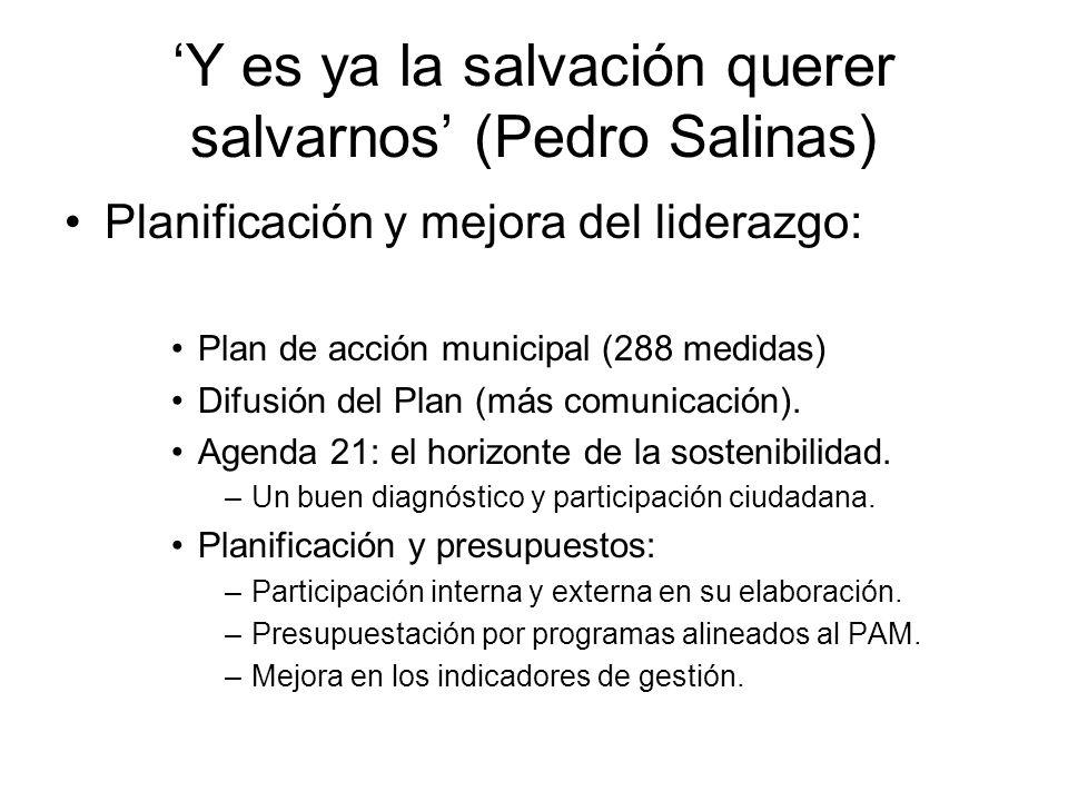 Y es ya la salvación querer salvarnos (Pedro Salinas) Planificación y mejora del liderazgo: Plan de acción municipal (288 medidas) Difusión del Plan (