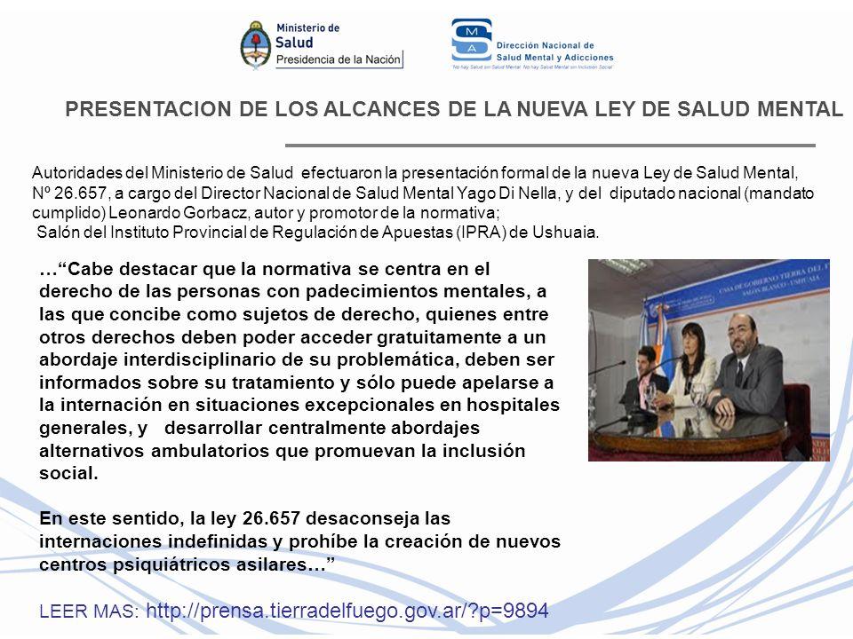 PRESENTACION DE LOS ALCANCES DE LA NUEVA LEY DE SALUD MENTAL Autoridades del Ministerio de Salud efectuaron la presentación formal de la nueva Ley de