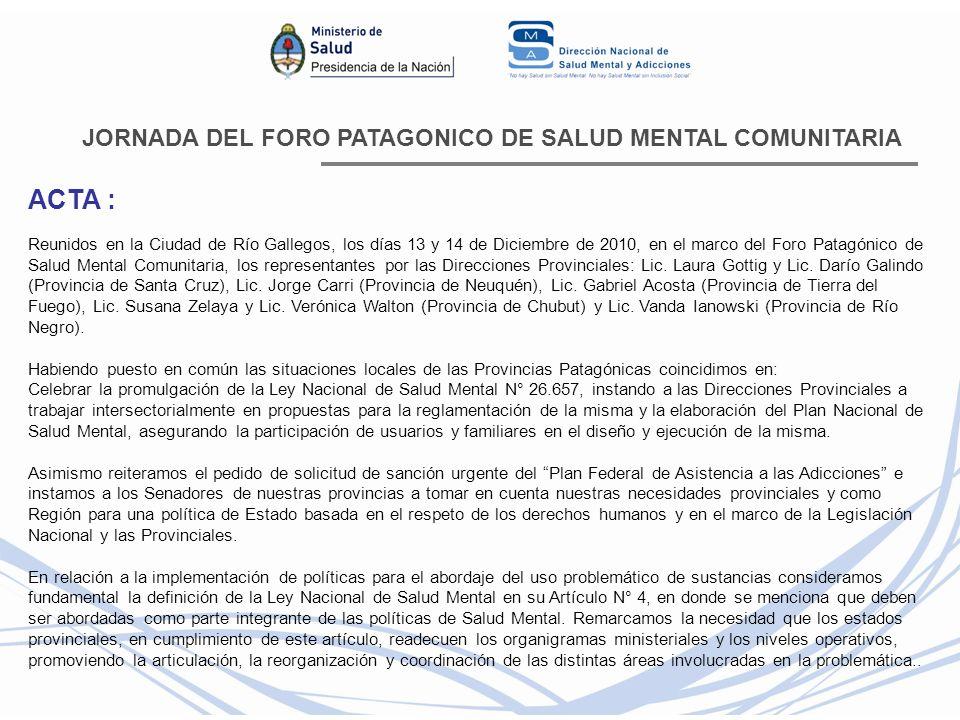 JORNADA DEL FORO PATAGONICO DE SALUD MENTAL COMUNITARIA ACTA : Reunidos en la Ciudad de Río Gallegos, los días 13 y 14 de Diciembre de 2010, en el mar