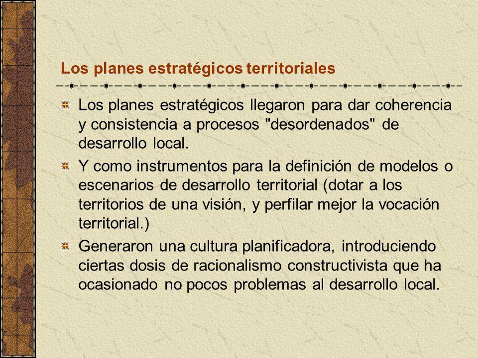 Los planes estratégicos territoriales Los planes estratégicos llegaron para dar coherencia y consistencia a procesos