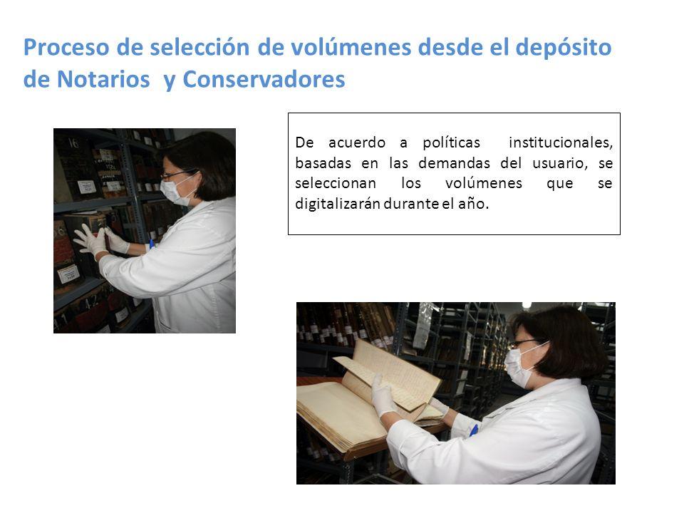 Proceso de selección de volúmenes desde el depósito de Notarios y Conservadores De acuerdo a políticas institucionales, basadas en las demandas del us