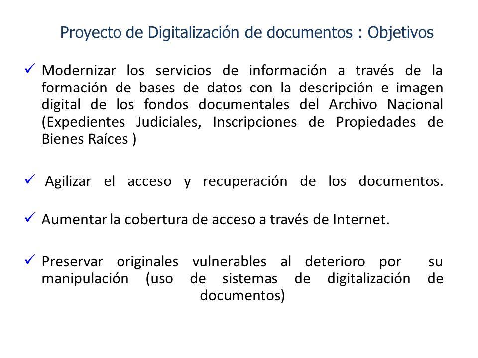 Proyecto de Digitalización de documentos : Objetivos Modernizar los servicios de información a través de la formación de bases de datos con la descrip
