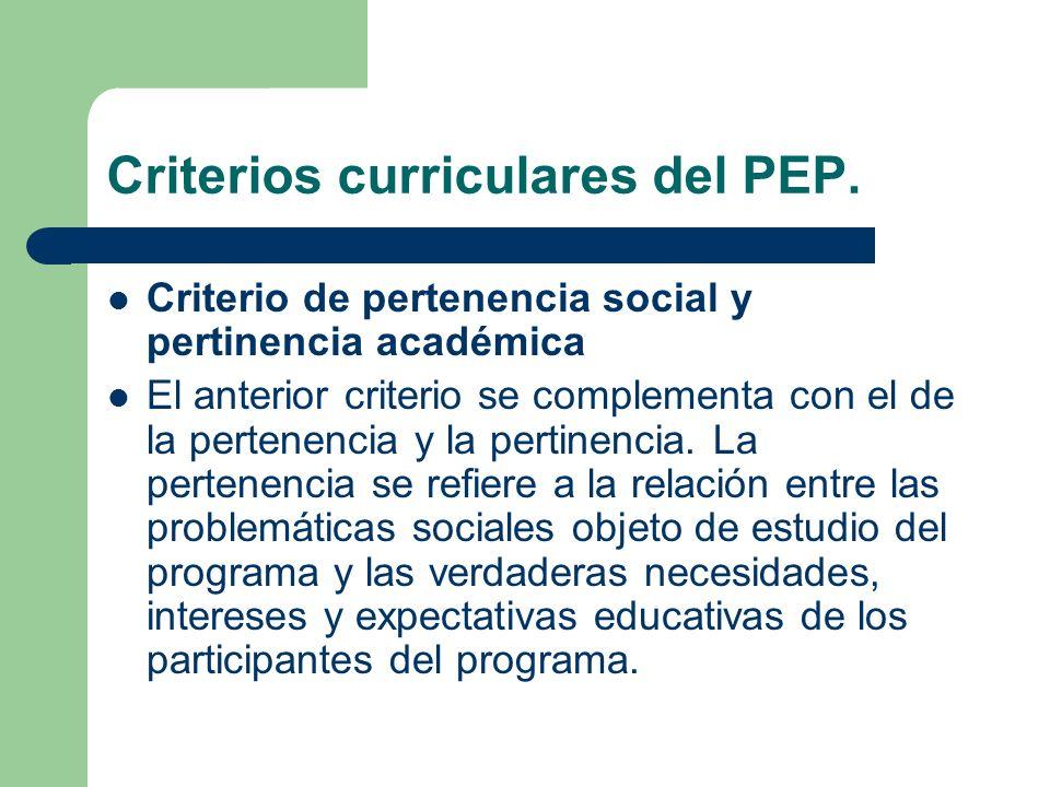 Criterio de pertenencia social y pertinencia académica El anterior criterio se complementa con el de la pertenencia y la pertinencia. La pertenencia s